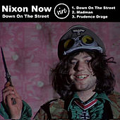 Down On the Street by Nixon Now