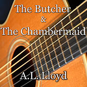 The Butcher & The Chambermaid by A L Lloyd