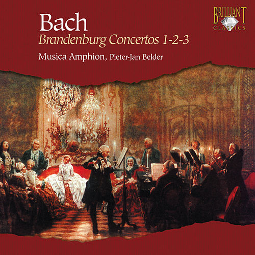 J.S. Bach: Brandenburg Concertos No. 1-2-3 by Musica Amphion