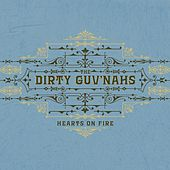 Hearts on Fire by The Dirty Guv'nahs