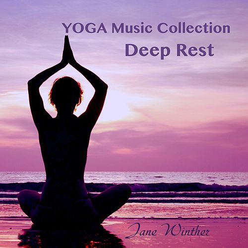 Yoga Music Collection 'Deep Rest' by Jane Winther