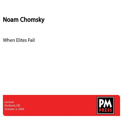 When Elites Fail by Noam Chomsky