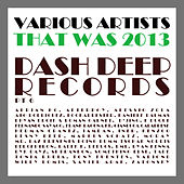 That Was 2013 Dash Deep Records, Pt. 6 by Various Artists