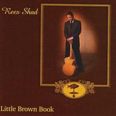 Little Brown Book by The Rees Shad Band