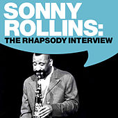 Sonny Rollins: The Rhapsody Interview by Sonny Rollins