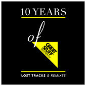 10 Years of Great Stuff - Lost Tracks & Remixes by Various Artists
