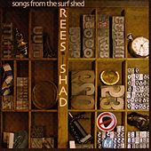 Songs from the Surf Shack by The Rees Shad Band