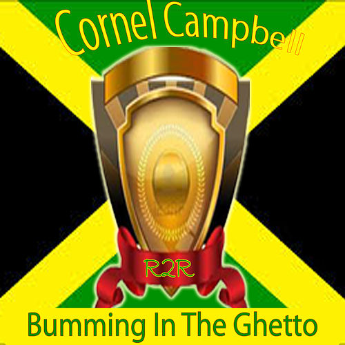 Bumming in the Ghetto by Cornell Campbell