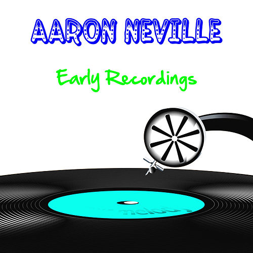 Early Recordings by Aaron Neville