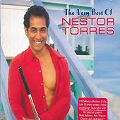The Very Best of Nestor Torres by Nestor Torres