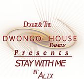 Stay With Me (feat. Alix) by Dougie