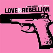 Thick Records: Love & Rebellion by Various Artists
