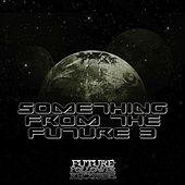 Something from the Future 3 - EP by Various Artists