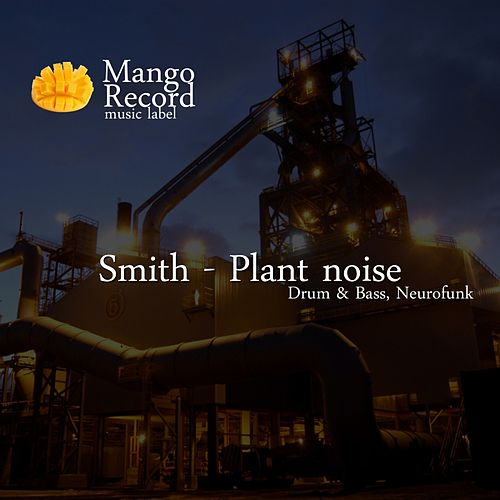 Plant Noise by Scott Grooves