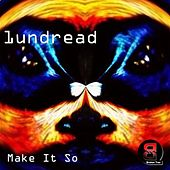 Make It So by 1undread