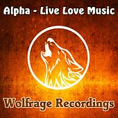 Live Love Music by Alpha