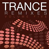 Trance Remixes - Volume Five - EP by Various Artists