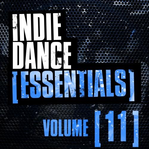 Indie Dance Essentials Vol. 11 - EP by Various Artists