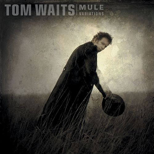 Mule Variations by Tom Waits