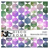 Wanna Be With Me by DMC
