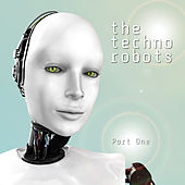 The Techno Robots, Pt. 1 by Various Artists