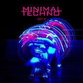 Minimal Techno 2013 by Various Artists