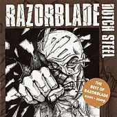 Dutch Steel (The Best of Razorblade 2001-2009) by Razorblade