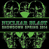 Nuclear Blast Showdown Spring 2014 by Various Artists