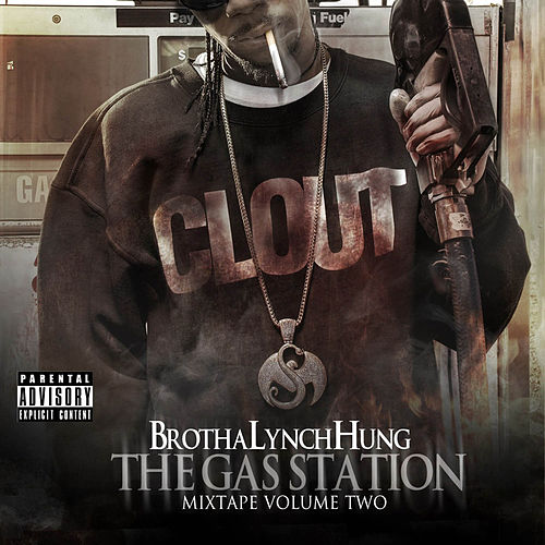 The Gas Station: Mixtape Volume Two by Brotha Lynch Hung