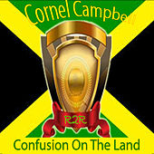 Confusion on the Land by Cornell Campbell
