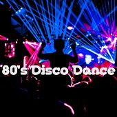 80's Disco Dance by Various Artists
