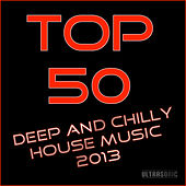 Top 50 Deep and Chilly House Music 2013 by Various Artists