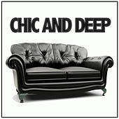 Chic and Deep by Various Artists