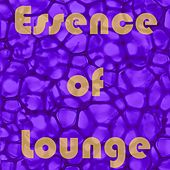 Essence of Lounge by Various Artists