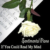 Sentimental Piano: If You Could Read My Mind by The O'Neill Brothers Group
