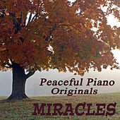 Peaceful Piano Originals: Miracles by The O'Neill Brothers Group