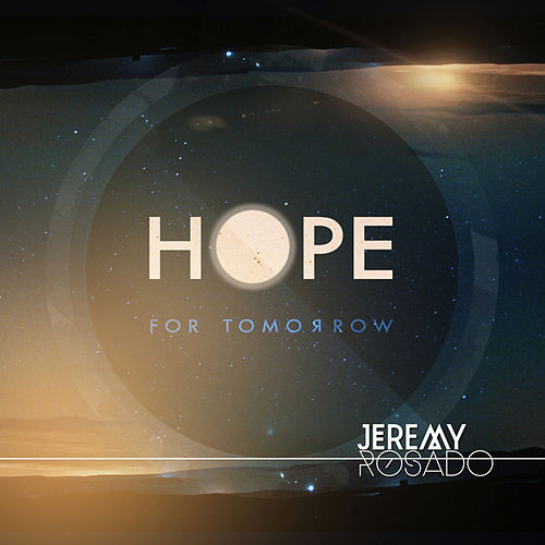 Hope for Tomorrow by Jeremy Rosado