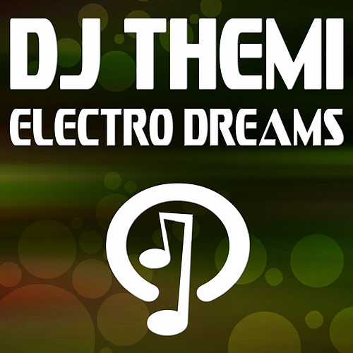 Electro Dreams by DJ Themi