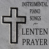 Instrumental Piano Songs for Lenten Prayer by The O'Neill Brothers Group