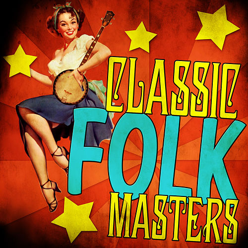 Classic Folk Masters by Various Artists