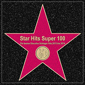 Star Hits Super 100 – Die besten Discofox Schlager Hits 2013 bis 2014 by Various Artists