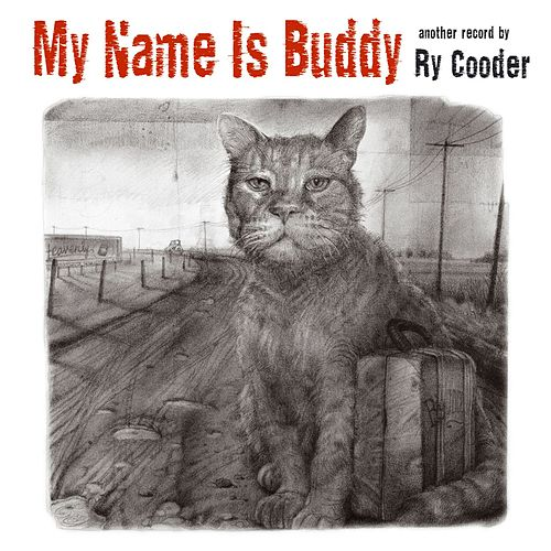 My Name is Buddy by Ry Cooder