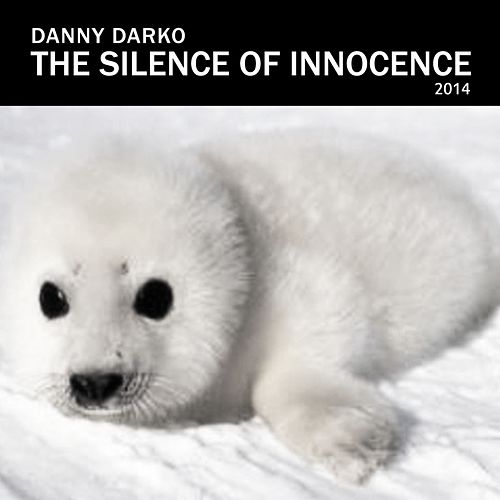 The Silence of Innocence 2014 by Danny Darko