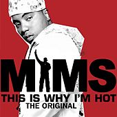 This Is Why I'm Hot (The Original) by Mims