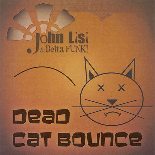 Dead Cat Bounce by John Lisi