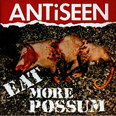 Eat More Possum by Anti-Seen