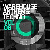Warehouse Anthems: Techno Vol. 8 - EP by Various Artists