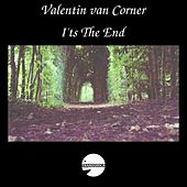 I'ts The End - EP by Valentin van Corner