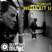 Without U by Othello