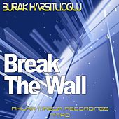 Break The Wall by Burak Harsitlioglu